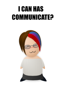 I can has Communicate?